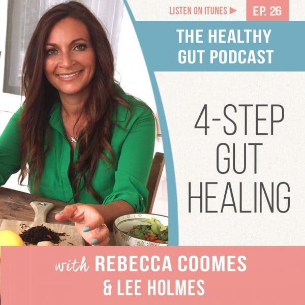 Rebecca Coomes The Healthy Gut with Lee Holmes on 4 – Step Gut Healing