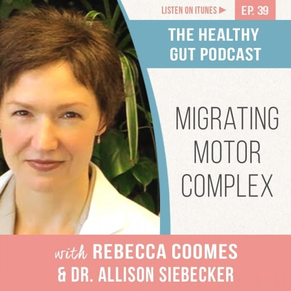 Rebecca Coomes The Healthy Gut Podcast with Dr Allison Siebecker on Migrating Motor Complex