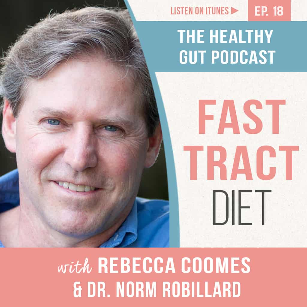 Rebecca Coomes talks to Dr Norm Robillard about the fast tract diet and SIBO in episode 18 of the healthy gut podcast featured image