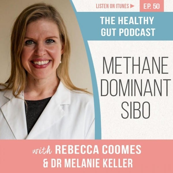 Rebecca Coomes The Healthy Gut Podcast with Dr. Keller on Methane dominant SIBO