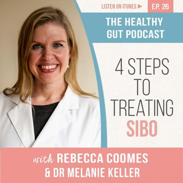 Rebecca Coomes The Healthy Gut with Dr Melanie Keller on 4 steps to treating SIBO