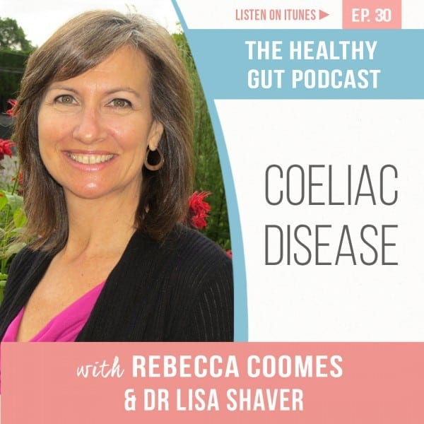 Rebecca Coomes The Healthy Gut with Dr Lisa Shaver on Coeliac Disease