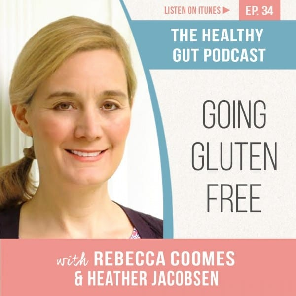 Rebecca Coomes The Healthy Gut with Heather Jacobsen on Going gluten free