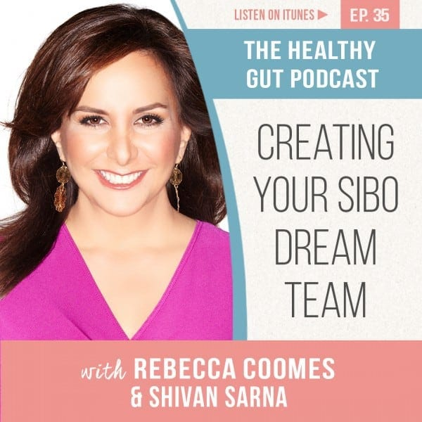 Rebecca Coomes The Healthy Gut with Shivan Sarna on Creating your SIBO Dream Team