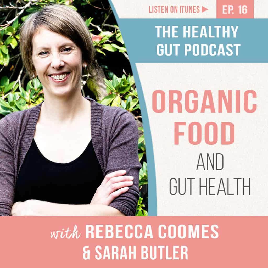 Rebecca Coomes on the healthy gut podcast talks about SIBO Organic Food And Gut Health With Sarah Butler main image