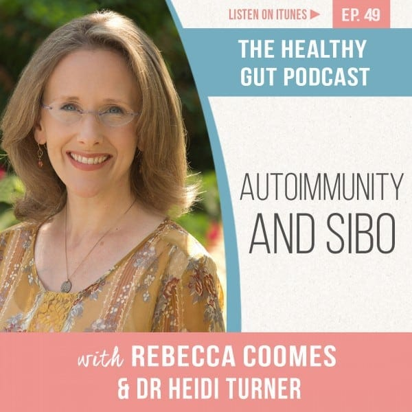 Rebecca Coomes The Healthy Gut Podcast with Heidi Turner on Autoimmunity and SIBO