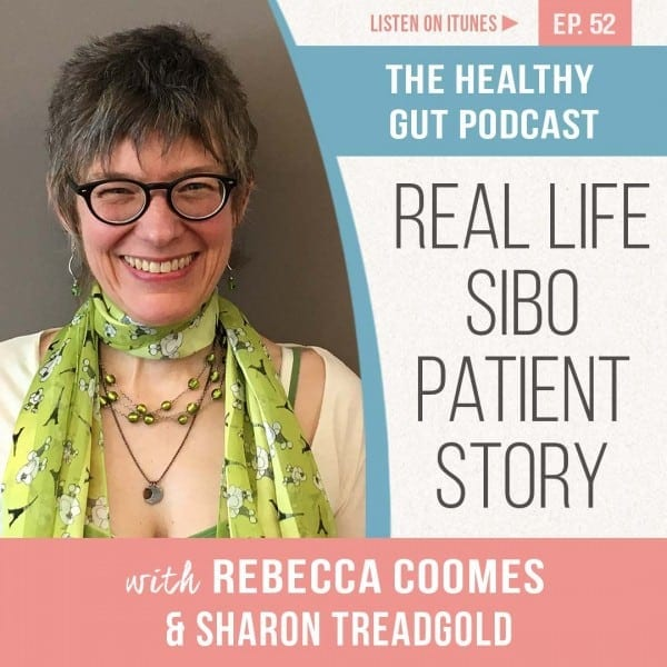 Rebecca Coomes The Healthy Gut Podcast with Sharon Treadgold on A Real Life SIBO Patient Story