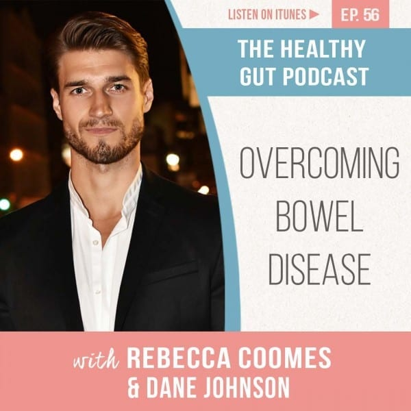 Rebecca Coomes The Healthy Gut Podcast with Dane Johnson on Overcoming Inflammatory Bowel Disease