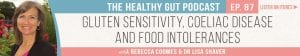Thg Podcast Gluten Sensitivity Coeliac Disease Food Intolerances Post Ep 87